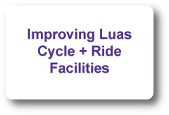 Improving Luas Cycle and Ride Facilities